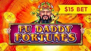 Fu Daddy Fortunes Slot - $15 Bet - SHORT & SWEET!