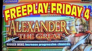 FREEPLAY FRIDAY 4 - Alexander The Great Slot Machine - LIVE PLAY AND BONUS WIN
