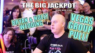 $9,000 VEGAS GROUP PULL WIN! • BRYAN & HOLLY WEDDING •w/ SPECIAL GUEST!
