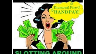 **$HANDPAY$**  PROGRESSIVE JACKPOT - IGT Diamond Fire - MAX BET