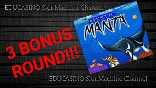 MYSTIC MANTA ** 3 BONUS ROUND ** 10c ** BY ATRONIC SLOTS MACHINE