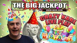 • Crazy Karl Live High Limit Birthday Play•