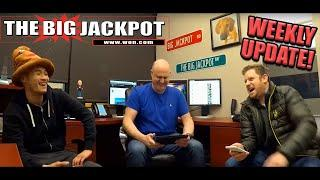 The Big Jackpot Weekly Update •