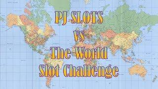 PJ Slots vs The World Slot Challenge