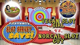 • #SlotFamily SLOT SURVEY SAYS • VEGAN SLOT GIRL vs. NORCAL SLOT GUY • LIVE GAME SHOW • 3/29/2018
