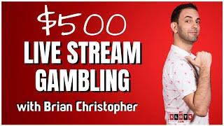 •Casino $500 LIVE STREAM • 1 of 2 • BCSlots with Brian Christopher