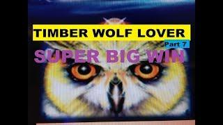 •SUPER BIG WIN•Timber Wolf Lover Part 7•Timber Wolf & Timber Wolf Deluxe Slot machine /$2~$2.50 Bet