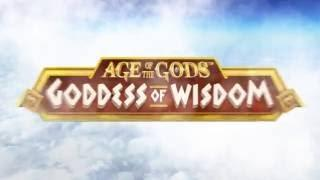 Age of The Gods• Goddess Of Wisdom Slot - Playtech