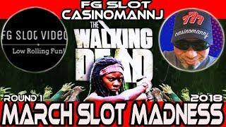 •ROUND #1 • WALKING DEAD 2 • #MarchMadness2018 #Slots • FG Slot Videos VS. CasinomanNJ
