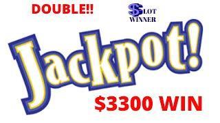 •$3300 - DOUBLE HAND PAY JACKPOTS!•