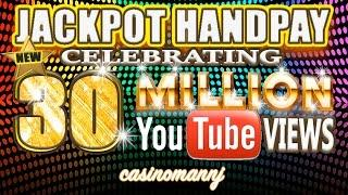 **JACKPOT HANDPAY** - Celebrating 30 MILLION Views - MEGA HUGE SLOT WIN! - Slot Machine Bonus