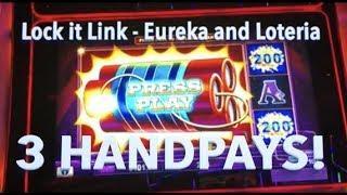 3 HANDPAYS!  Lock it Link Eureka and Loteria high limit slot machines