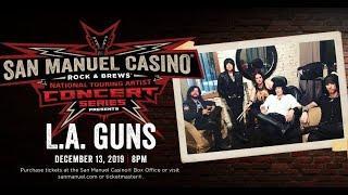 LA Guns Performing Live at San Manuel Casino! [Friday, Dec. 13]