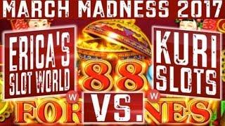 **March Madness 2017** 88 FORTUNES (WEST Coast Round #3)- Slot Machine Tournament