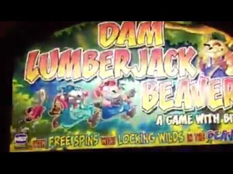 Dam Lumberjack Beavers JACKPOT - Bonus w/ 2X Re-Triggers
