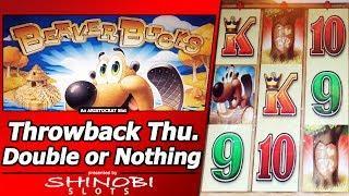 Beaver Bucks Slot - Throwback Thursday Double or Nothing, Live Play