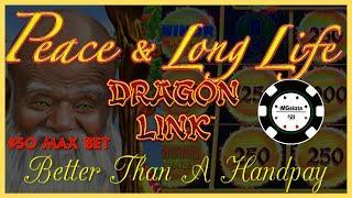 •HIGH LIMIT Dragon Link Peace & Long Life •$50 SPIN BONUS ROUND Slot Machine