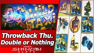 Wild Taxi Slot - Throwback Thursday Double or Nothing Live Play