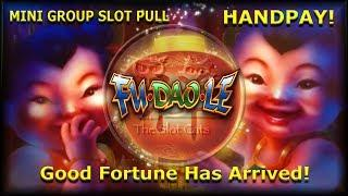 HIGH LIMIT HANDPAY • Good Fortune Has Arrived! • Fu Dao Le •