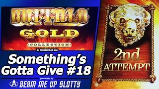 Something's Gotta Give #18 - Attempt #2 on Buffalo Gold Collection Slot by Aristocrat