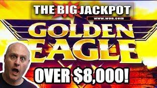 OVER $8,000 HUGE JACKPOT! Golden Eagle Pays out HUGE! The Big Jackpot