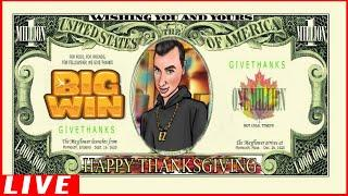 • Happy Thanksgiving • Let's GAMBLE & WIN! • LIVE SLOT PLAY w/ EZ Life Slot Jackpots