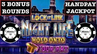•LOCK IT LINK NIGHT LIFE HANDPAY •HOLD ONTO YOUR HAT SLOT MACHINE