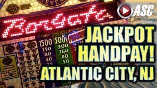 • JACKPOT HANDPAY! • @THE BORGATA, ATLANTIC CITY! BIG WIN!! Slot Machine Bonus