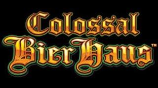 Nice Win! *Colossal Bier Haus* 20+spins! WOZ Clip at the end, HUGE PAY!