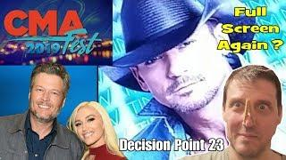 Decision Point 23 - Will MOM get another McGraw Full Screen?  CMA Fest 2019 !
