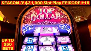 High Limit Top Dollar Slot Machine Live Play Up To $50 Bet ! Season 3 | EPISODE #19