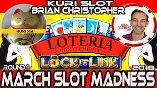 •ROUND#1 West • LOCK IT LINK (LOTERIA) • #MarchMadness2018 #Slots KURI Slot VS. Brian Christopher