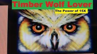 •BIG WIN• Timber Wolf Lover •The power of 15 x ! Timber Wolf Slot machine $2.00 Bet