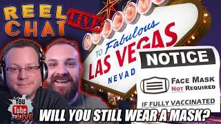 ⋆ Slots ⋆ REEL CHAT LIVE : MASKS ARE NOW OPTIONAL IN LAS VEGAS ⋆ Slots ⋆ WILL YOU WEAR ONE OR DITCH THE MASK?