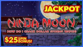JACKPOT HANDPAY! Dollar Storm Ninja Moon Slot - HOW I CRACK DOLLAR STORM? WATCH!!