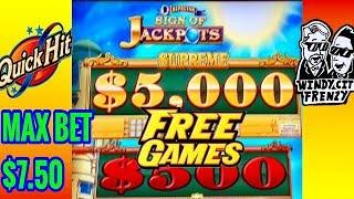 SIGN OF JACKPOTS•$7.50 MAX BET QUICK HIT•DOUBLE BLESSINGS WITH THE BOYZ