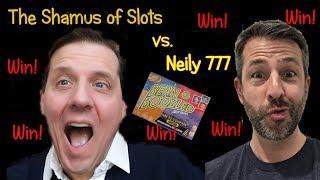 Neily 777 vs. The Shamus Of Slots! A SLOT BATTLE!
