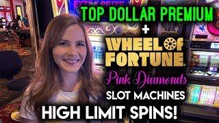 $25/Spin Top Dollar Slot Machine and Wheel of Fortune Pink Diamonds Wheel Spins!