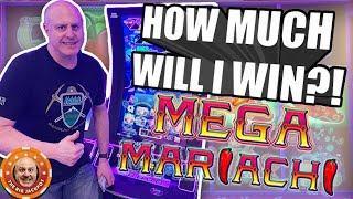 $1,000 SLOT PLAY! •How Much Will I Win? •MEGA PLAY on MEGA MARIACHI