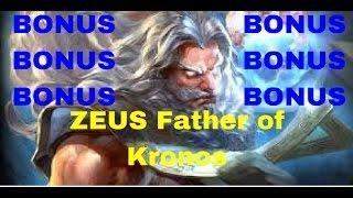 """Zeus Father of Kronos A """"TON"""" of Bonuses"""