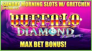 ⋆ Slots ⋆Buffalo Diamond MAX BET SESSION with BONUS ROUND ⋆ Slots ⋆SUNDAY MORNING SLOTS WITH GRETCHE