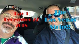 Las Vegas Day 1 - 12-27-18 - Vegas Strip Drive