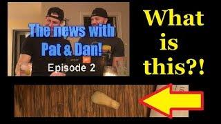 News with Pat & Dan - Funny & Interesting Current Event Discussion with DProxima S1E2