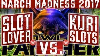 March Madness 2017 ( WEST Coast Round #2)- Slot Machine Tournament  (KURI Slot vs SLot Lover)