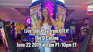 Live Slot Play from The D Casino! June 22 2019