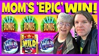 • MOM'S 'EPIC' WINS! (AKA: ALL SHE DOES IS WIN!!) • • BRENT SLOTS