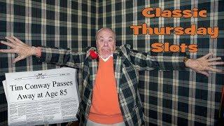 Classic Thursday Slots - Tim Conway - Reel Slot Stories - EPIC Slot Stories!