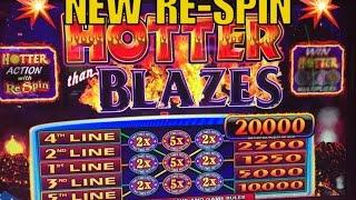 •Hotter Blazes-Re-Spin•Slot Play/Live Play•