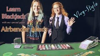 Learn Blackjack with our special guest Airbender Alexis