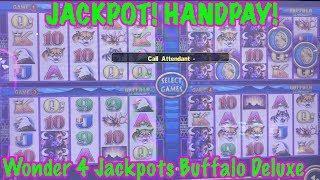 • JACKPOT HANDPAY• WONDER 4 JACKPOTS • BUFFALO • MAX BET SLOT BONUS •